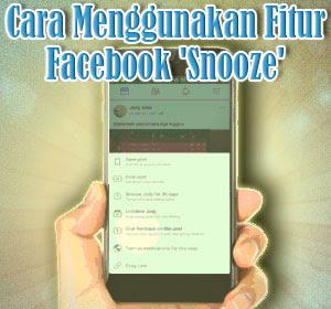 Cara Menggunakan Fitur Facebook 'Snooze' Untuk Menyembunyikan Sementara Postingan Teman