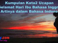 Kumpulan Kata-Kata Ucapan Selamat Hari Ibu Bahasa Indonesia & Inggris