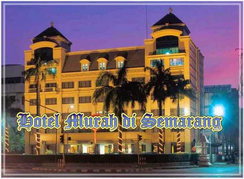 Daftar Hotel Murah Di Semarang Nama Alamat Nomor Telepon Dan Tarif