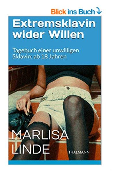 https://www.amazon.de/Extremsklavin-wider-Willen-Tagebuch-unwilligen-ebook/dp/B07JPFD3L1/ref=sr_1_8?ie=UTF8&qid=1541579562&sr=8-8&keywords=rodrigo+thalmann