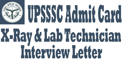 UPSSSC X-Ray and Lab Technician Admit Card 2016