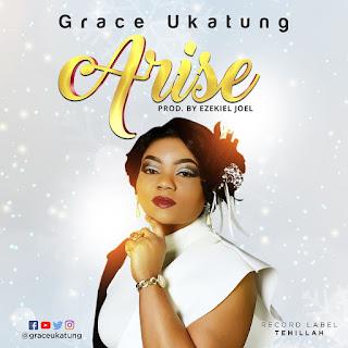 [MUSIC] Grace Ukatung - Arise || @graceukatung