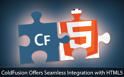 ColdFusion Offers Seamless Integration with HTML5