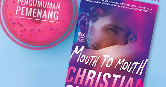 [Blogtour & Pengumuman] Pemenang Mouth To Mouth - Christian Simamora