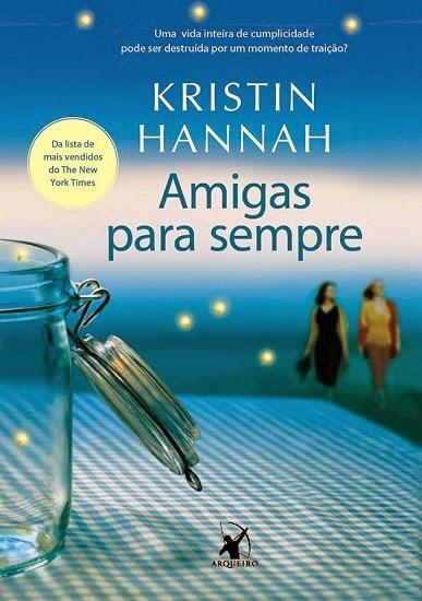 Amigas para Sempre | Kristin Hannah