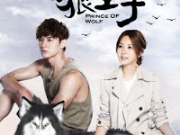 SINOPSIS Prince of Wolf Episode 1 - 20 END (2016)