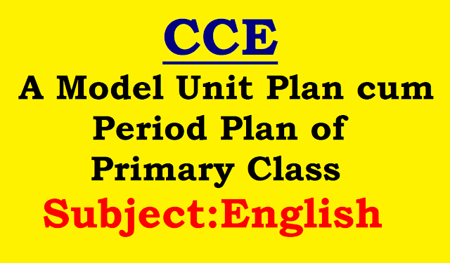 A Model Unit cum Period Plan of Primary English Class|Model unit plan |model Period plan|Class 1 to 5 model Unit cum period plan /2016/09/a-model-unit-cum-period-plan-of-primary.html