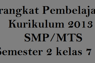Perangkat Pembelajaran Kurikulum 2013 SMP/MTS Semester 2 kelas 7 8 9