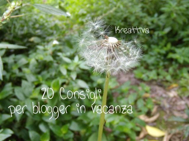 20 Consigli per blogger in vacanza