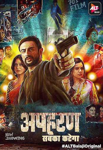 Apharan 2018 Hindi Complete WEB Series Download