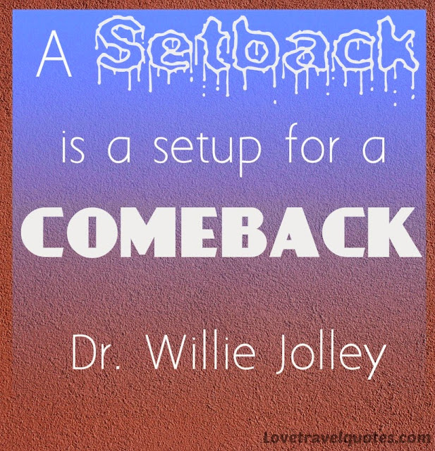 A Setback Is A Setup For A Comeback Motivational Travel Quotes