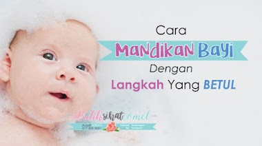 Cara Mandikan Bayi Baru Lahir Dengan Langkah Yang Betul