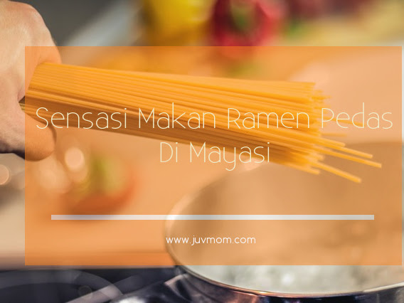Sensasi Makan Ramen Pedas Di Mayasi