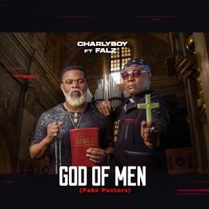 Download Audio | Charly Boy ft Fallz - God of Men (Fake Pastor)