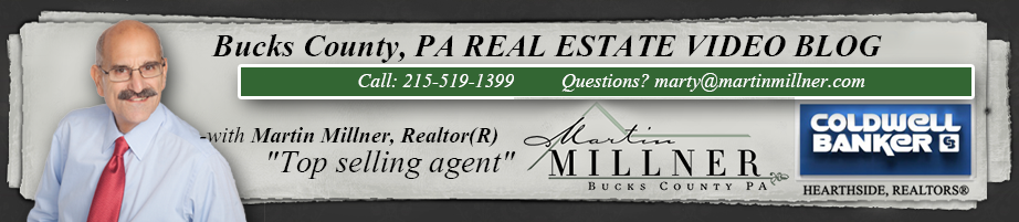 Bucks County Pennsylvania Real Estate Video Blog with Martin Millner