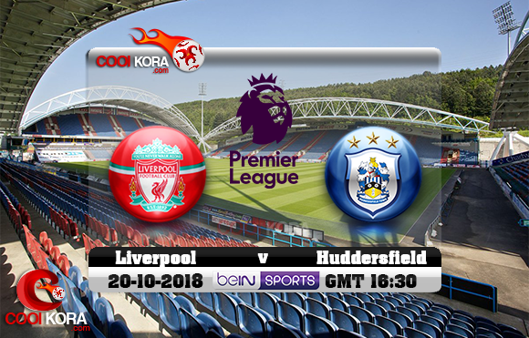 مشاهدة مباراة هيديرسفيلد تاون وليفربول اليوم 20-10-2018 في الدوري الإنجليزي