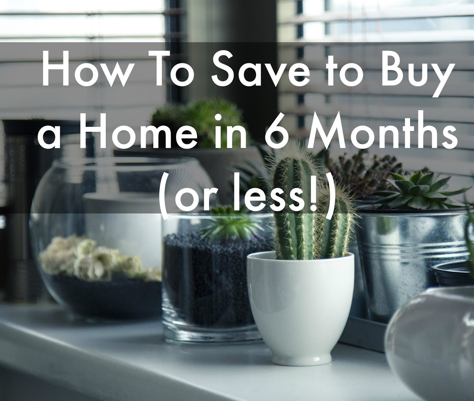 How To Save to Buy a Home in 6 Months