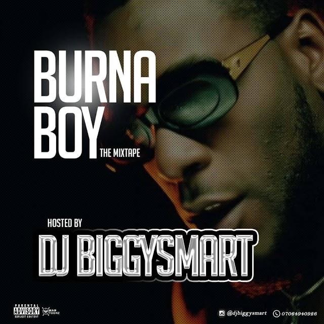 Mixtape : DJ BiggySmart - BURNA BOY THE MIXTAPE ( Free Mp3 Download )
