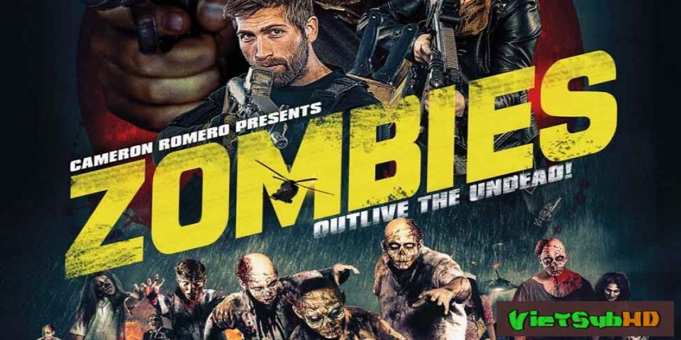 Phim Xác sống VietSub HD | Zombies 2017