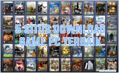 5 Situs Download Game PC Terbaik Terbaru 2017