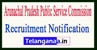 Arunachal Pradesh Public Service Commission APPSC Recruitment Notification 2017