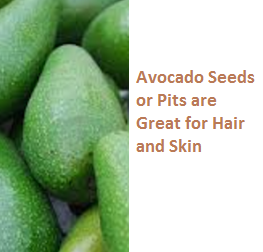 Avocado Seeds or Pits are Great for Hair and Skin