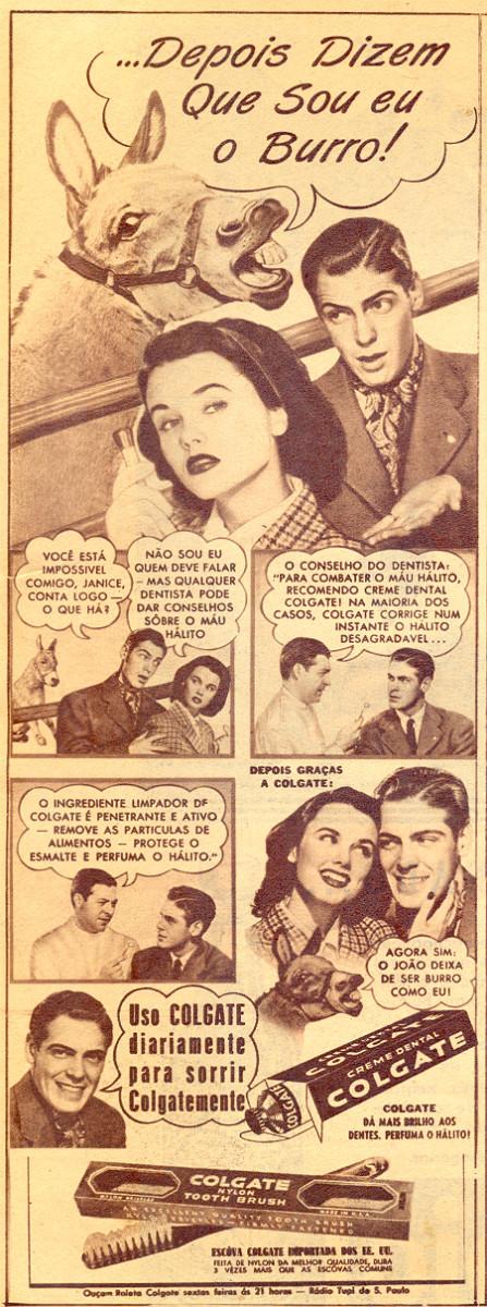 Campanha da Colgate veiculada no final dos anos 40 que faz analogia do não consumo do produto com um burro
