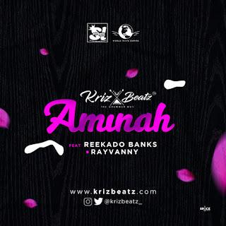 Krizbeatz ft. Reekado Banks & Rayvanny - Aminah