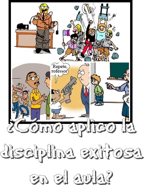 ¿Cómo aplico la  disciplina exitosa en el aula?