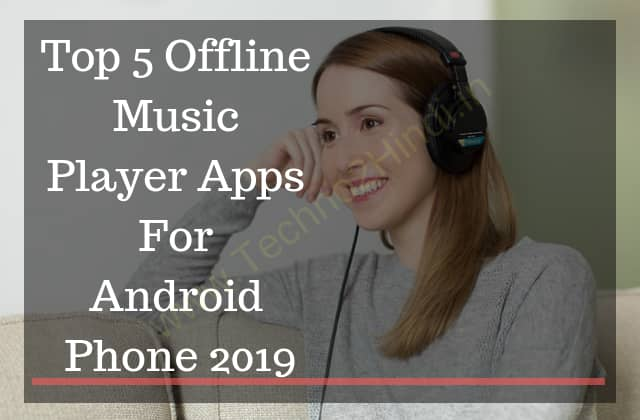 Top 5 Best Offline Music Player Android Apps in Hindi 2019
