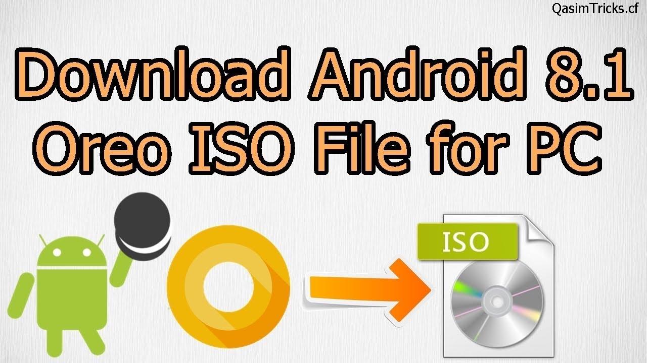 Download Android 8 1 Oreo ISO file - Qasim Tricks
