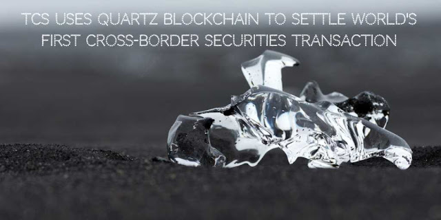 TCS uses Quartz Blockchain to settle World's First Cross-Border Securities Transaction
