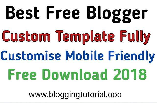Best blogger template fully customised free download 2018