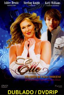Assistir Elle – Um Conto de Fadas Moderno Dublado (2011)