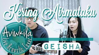 Geisha - Kering Air Mataku (Cover Aviwkila)