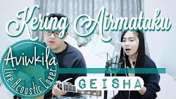 (7.07 MB) Geisha - Kering Air Mataku (Cover Aviwkila) Mp3