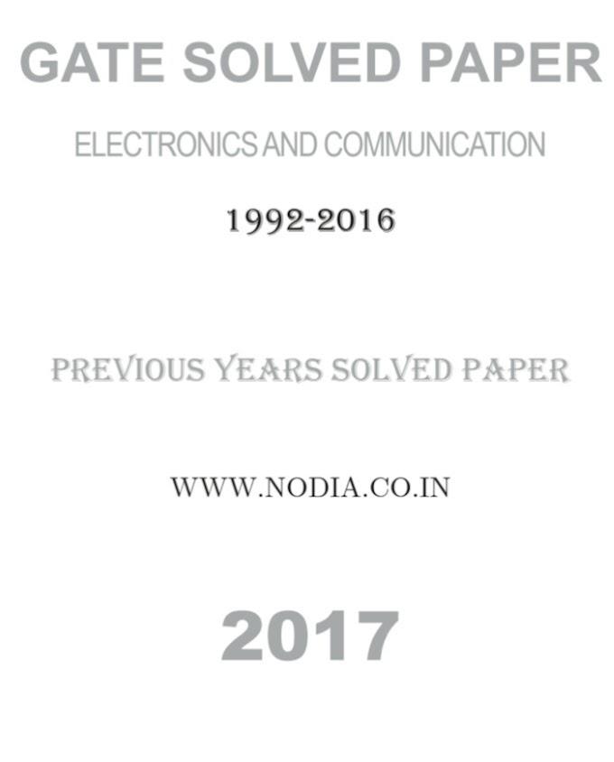 DOWNLOAD NODIA PUBLICATION GATE SOLVED PAPER ELECTRONICS & COMMUNICATION 1992-2016 BOOK PDF