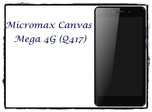 How To FIx Bricked Micromax Canvas Mega 4G Q417/Unroot/Flash