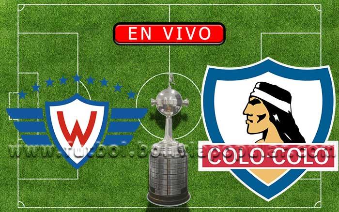 【En Vivo】Wilstermann vs. Colo Colo - Copa Libertadores 2020