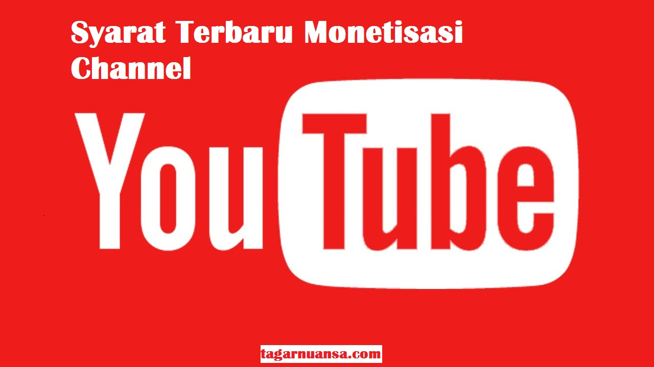 Syarat Terbaru Monetisasi Channel Youtube