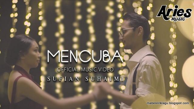 Lirik Sufian Suhaimi - Mencuba