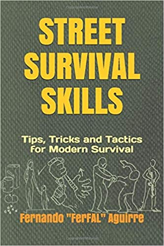 Street Survival Skills: Tips, Tricks and Tactics for Modern Survival