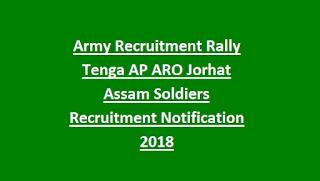 Army Recruitment Rally Tenga AP ARO Jorhat Assam Soldiers Recruitment Notification 2018