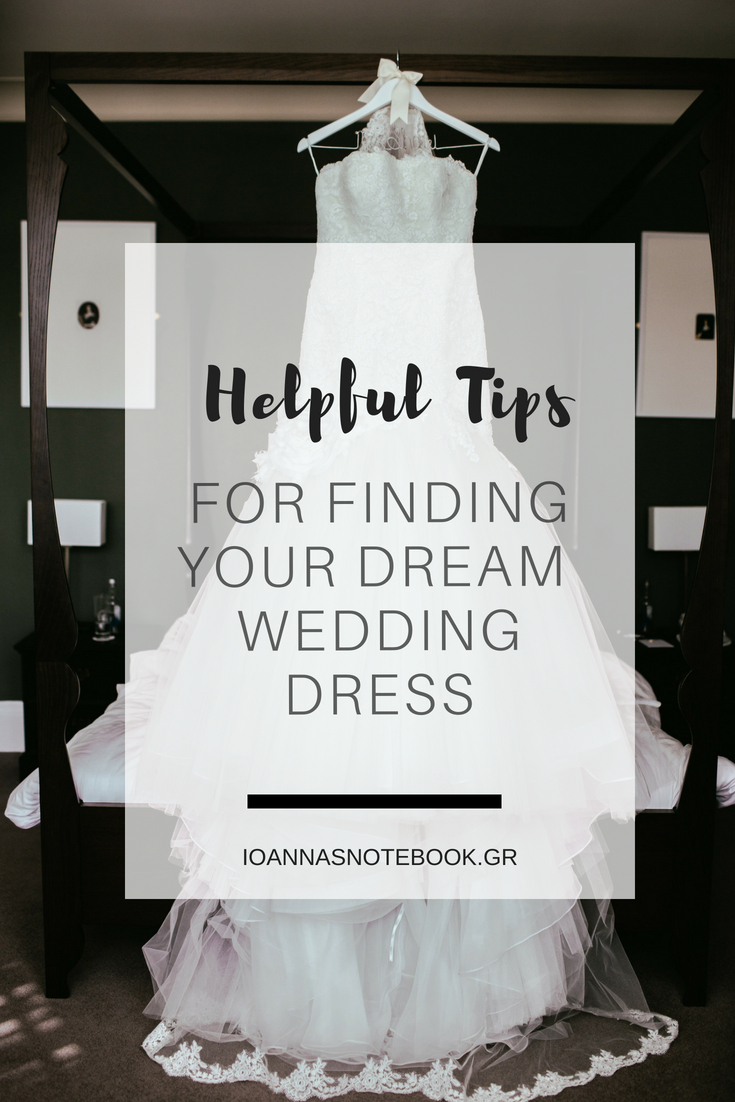 Tips to help you find your dream wedding dress: This guide will fill you in on everything you need to know, warn you about some bumps you may not have expected and finally help you find the gown of your dreams — the one you'll love today, on the big day, and in 30 years from now when you look back at your wedding photos | Ioanna's Notebook