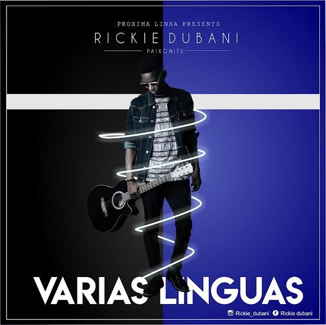 Rickie Dubani - Varias Linguas (Prod. Próxima Linha & Just Recognize)