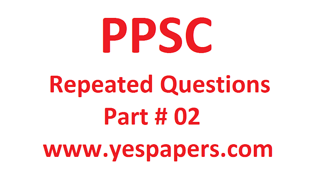 PPSC Repeated Questions Part#2