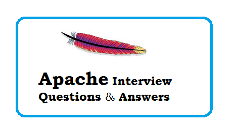 Apache Interview Questions and Answers