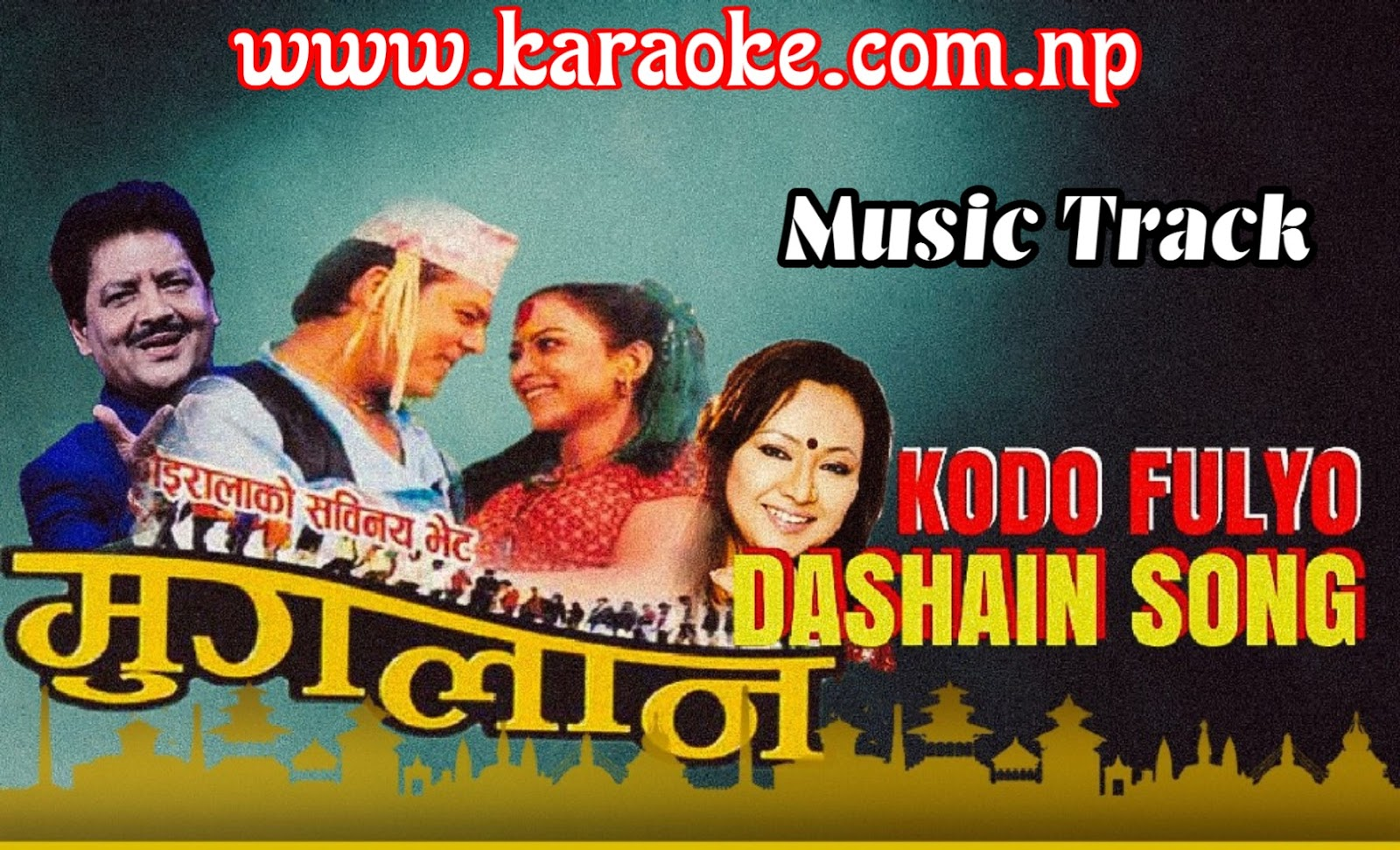 Karaoke of Dashai Aayo - Kodo Fulyo Barima by Udit Narayan Jha and Deepa Jha