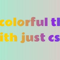 Tạo dòng chữ có nhiều màu xen kẽ cho blogspot-Create colorful the text with just css