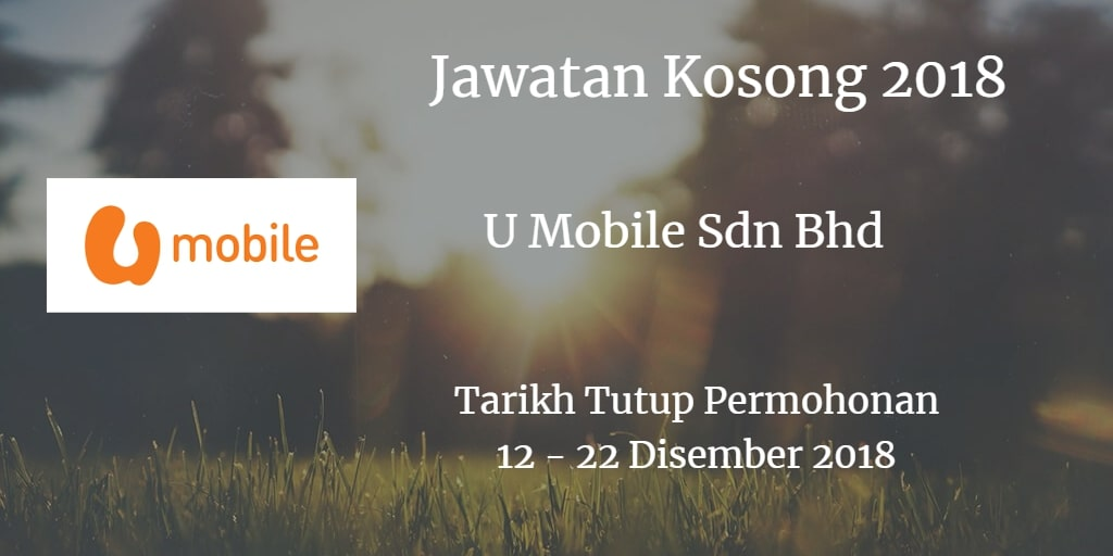 Jawatan Kosong U Mobile Sdn Bhd 12 - 22 Disember 2018